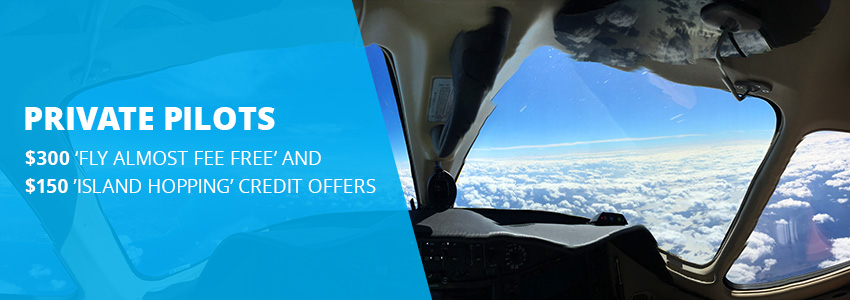 "Private Pilots ""Fly Almost Fee Free"" $300 Offer"