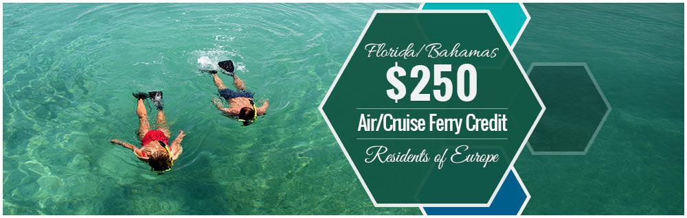 Florida/Bahamas $250 Air Credit – Residents of Europe