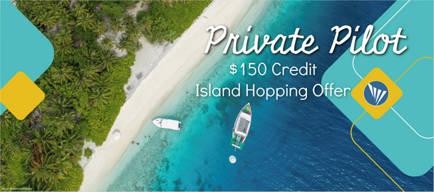 "Private Pilots Offer: $150 ""Island Hopping"" Offer"