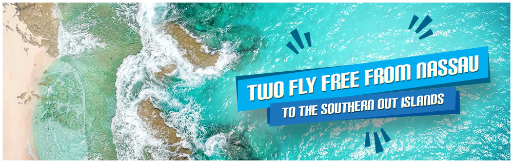 Two Fly Free from Nassau to the Southern Out Islands